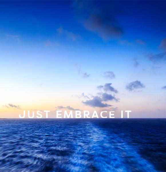 Just Embrace It